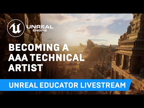 Becoming a AAA Technical Artist | Educator Livestream | Unreal Engine