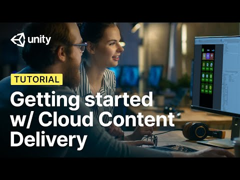 Get started with Cloud Content Delivery | Unity