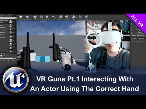 VR Guns Pt.1 Interacting With An Actor Using The Correct Hand