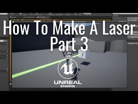 Making A Laser In The Unreal Engine Part 3
