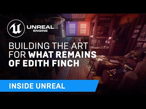Building The Art for What Remains Of Edith Finch | Inside Unreal