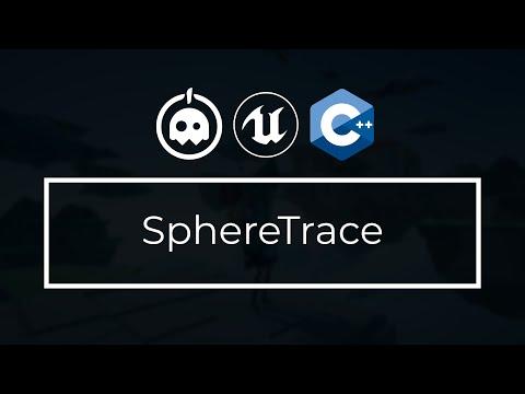 UE4 C++ Tutorial - SphereTrace - Kismet- UE4 / Unreal Engine 4 Intro to C++