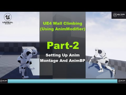 UE4-Wall Climbing-Setting Up AnimMontage And AnimBP-#Part2#UE4Tuts