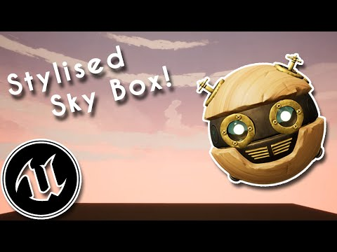 How to Make a Stylised Sky Box in UE4