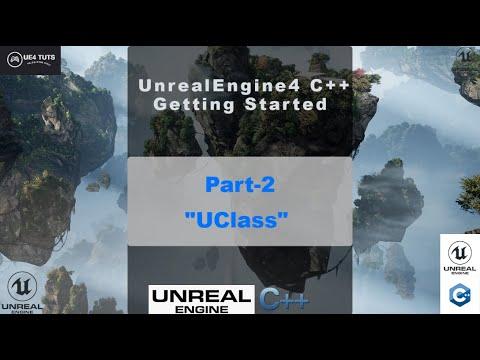 Unreal Engine 4 C++ Tutorial #2- Introduction/UClass - #UE4Tuts