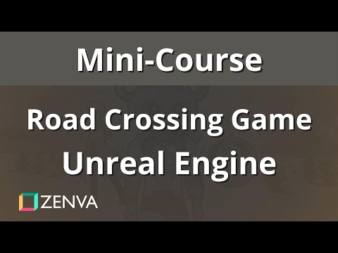 MINI-COURSE - Basics of Creating a Road Crossing Game - Unreal Engine 4 Tutorial