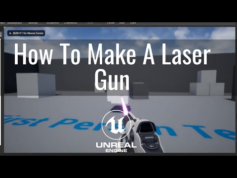 How To Make A Laser Gun In Unreal Part 5