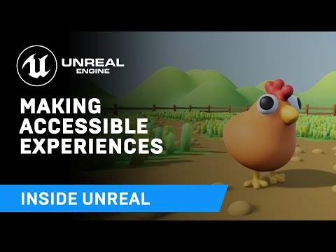 Making Accessible Experiences | Inside Unreal