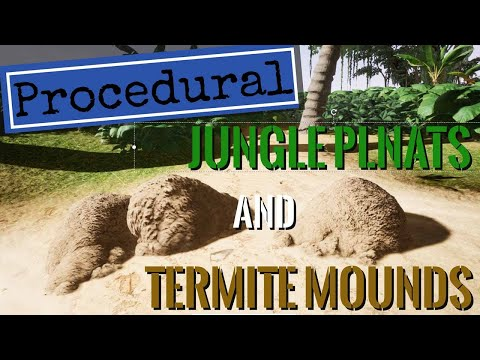 Creating procedural jungle plants and termite mounds in unreal engine