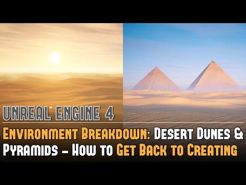 UE4 Environment Breakdown: Desert Dunes & Pyramids or How to Get Back to Creating Ext Environments
