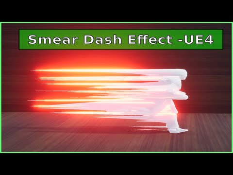 Smear Dash Effect - UE4 Tutorial