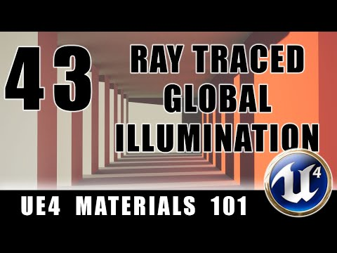 Ray Traced Global Illumination - UE4 Materials 101 - Episode 43