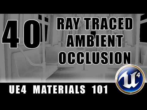 Ray Traced Ambient Occlusion - UE4 Materials 101 - Episode 40