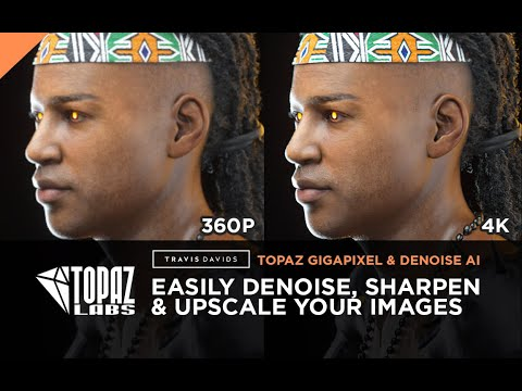 Easily Denoise, Sharpen And Upscale Your Images - Topaz Gigapixel And Denoise AI