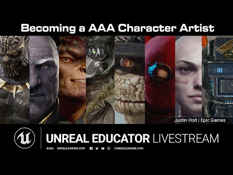 Becoming a AAA Character Artist | Unreal Educator Livestream