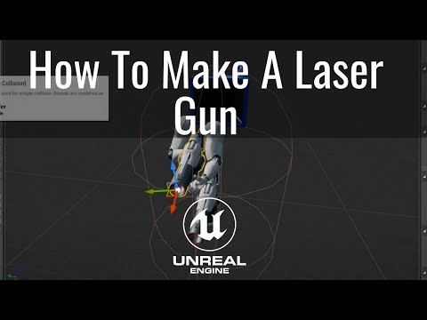 How To Make A Laser Gun In Unreal Part 1