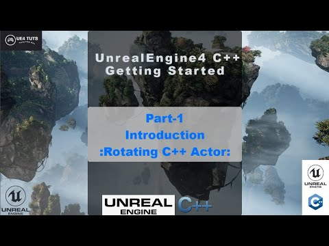 Unreal Engine 4 C++ Tutorial #1- Introduction/Actors - #UE4Tuts