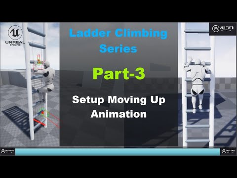 UE4-Ladder Climbing System-Setting Up Move Up Animation-#Part3#UE4Tuts