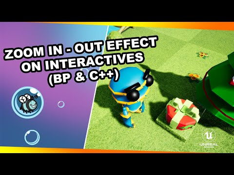 Zoom In-Out effect on Interactive objects (BP & C++)