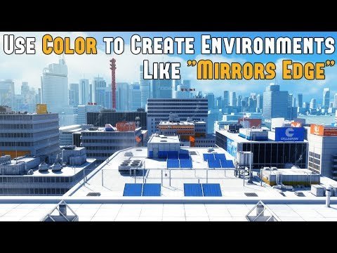 "How to Use Color to Create Game Environments Like ""Mirror's Edge"""