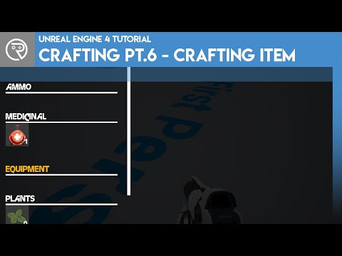 Unreal Engine 4 Tutorial - Crafting System Pt.6 - Crafting Item