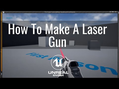 How to Make a laser gun in Unreal Part 3
