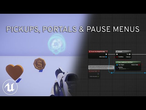 How to Make a Game in UE4 Blueprints: Pickups, Portals, Spawning, Pause Menu