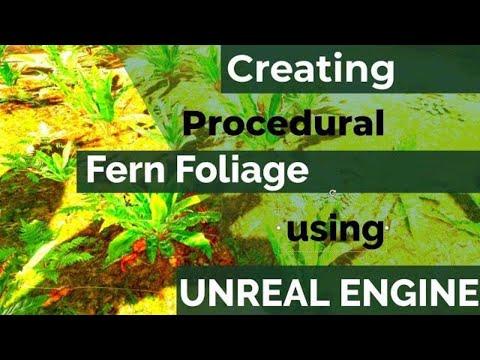 Creating procedural fern foliage in unreal engine