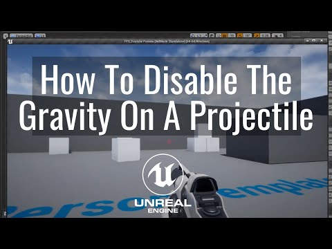 How To Disable The Gravity On A Projectile In Unreal Engine Tutorial