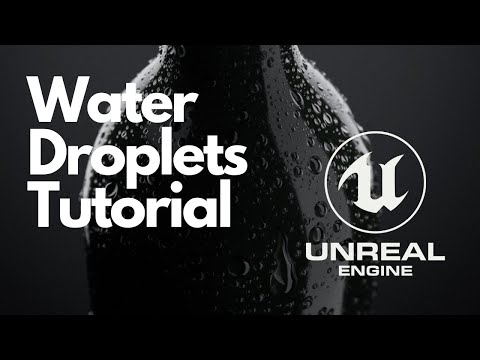 How To Make a Water Droplet Material the Right Way (Unreal 4.26)