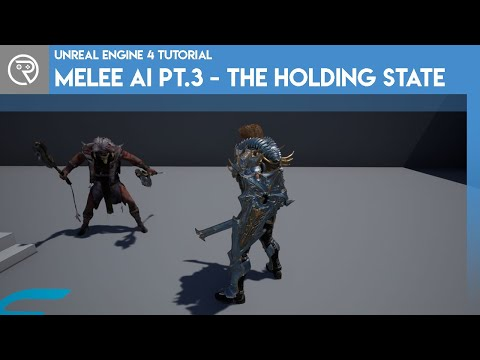 Unreal Engine 4 Tutorial - Melee AI Part 3 - The Holding State