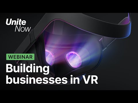 Building businesses in VR: A guide to shipping on Oculus Quest | Unite Now 2020