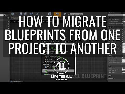 How To Copy Blueprints From One Unreal Project To Another Using Migration