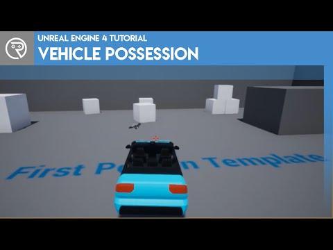 Unreal Engine 4 Tutorial - Vehicle Possession