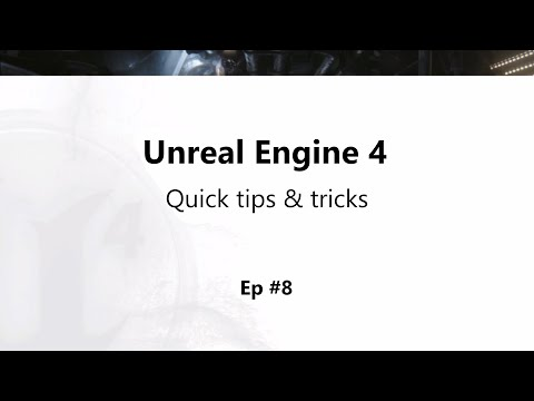 UE4 Tips and Tricks: EP8