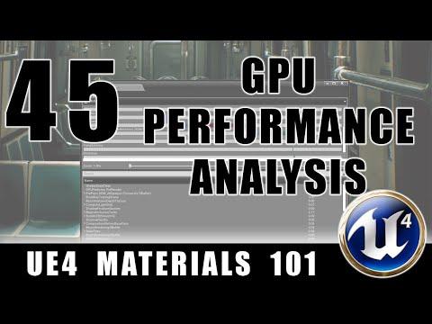 GPU Performance Analysis - UE4 Materials 101 - Episode 45