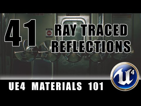 Ray Traced Reflections - UE4 Materials 101 - Episode 41