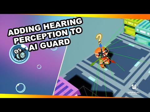 Adding hearing perception to AI Guard - Let's make a stealth game, #8