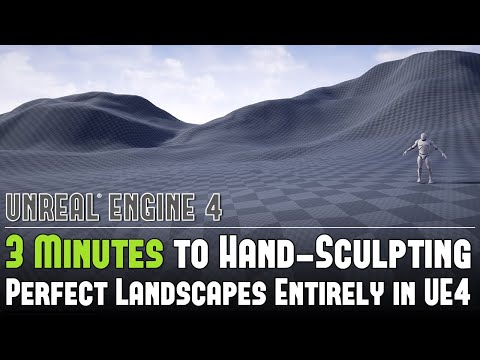 UE4: 3-Minute Overview to Hand-Sculpting Great Looking Landscapes in UE4 - Tutorial