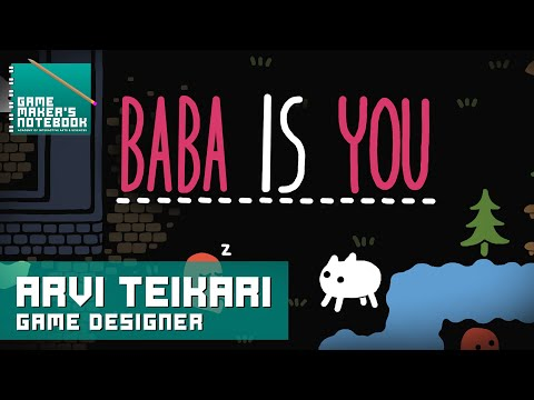 Baba Is You Creator, Arvi Teikari | The AIAS Game Maker's Notebook