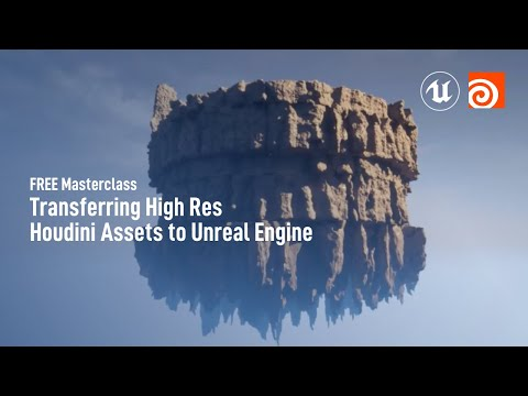 Transferring High-Res Assets from Houdini to Unreal Engine | Free Masterclass