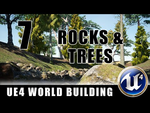 Rocks and Trees - Building Worlds In Unreal - Episode 7