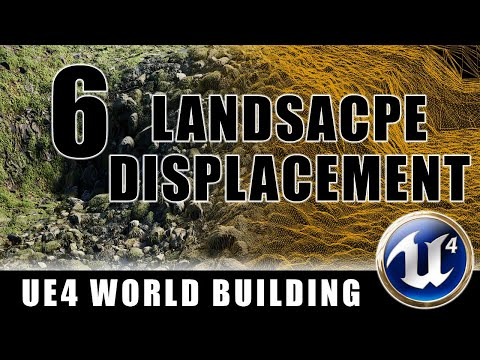 Landscape Displacement - Building Worlds In Unreal - Episode 6
