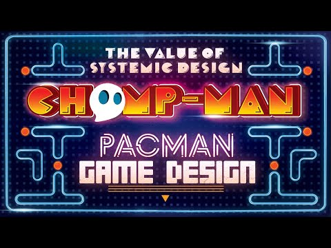 Pac-man Game Design Explained - game analysis -The Value of Systemic Game Design - Chompman