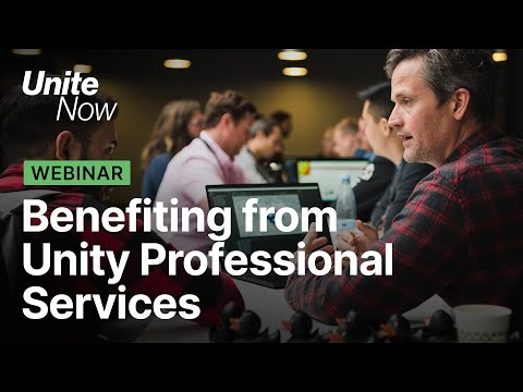 Benefiting from Unity Professional Services | Unite Now 2020