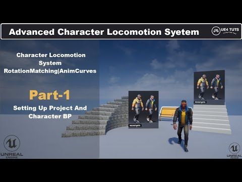 UE4 Character Locomotion System|RotationMatching|AnimModifiers-#Part1#UE4Tuts