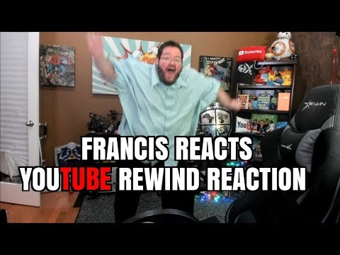FRANCIS REACTS TO YOUTUBE REWIND 2018