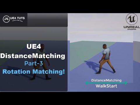 UE4 Distance Matching-WalkStart-Part3-Rotation Matching-#UE4#UE4Tuts