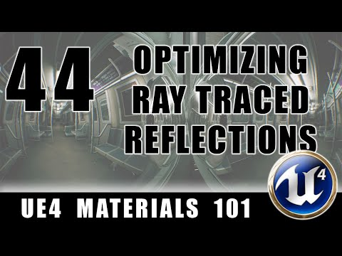 Optimizing Ray Traced Reflections - UE4 Materials 101 - Episode 44