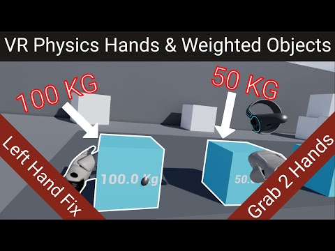 VR Physics Hands & Physics Weighted Object: Grab with 2 hands